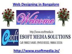 web-designing-in-bangalore-18527450 by esoftmedia via Slideshare