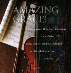 ~Amazing Grace~my personal favorite.for it tells my story.in the words of an unknown writer.i'm the wretch the song is talking about' . John Newton, My Father's House, Family Songs, Christian Music, Christian Crafts, Christian Quotes, Bride Of Christ, Lord And Savior, Praise And Worship