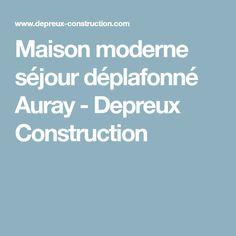 Maison moderne séjour déplafonné Auray - Depreux Construction