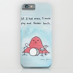 If I had arms, I would play mad freakin' beats iPhone & iPod Case by Marc Johns   Society6