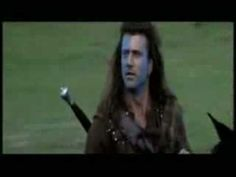 Braveheart, how can I not LOVE this movie!