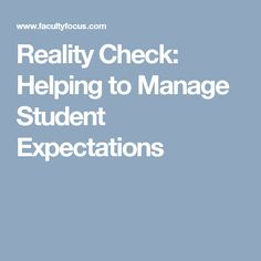 Reality Check: Helping to Manage Student Expectations