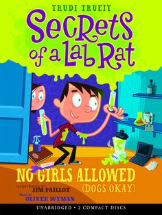 """No Girls Allowed (Dogs Okay), by Trudi Strain Trueit- J/TRU Fearless nine-year-old """"Scab"""" McNally tries to get his twin sister's help in convincing their parents to let them get a dog, but when he embarrasses her in school with a particularly obnoxious invention, it looks like he has lost her cooperation forever."""