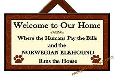 NORWEGIAN ELKHOUND Runs the House ~ Decorative Plaque