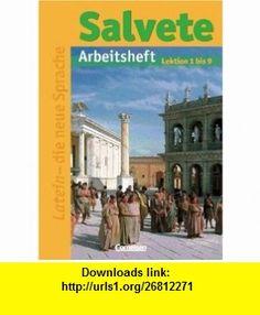 Salvete I. Arbeitsheft. Lektion 1-9 (9783464654507) Pamela Anderson , ISBN-10: 3464654508  , ISBN-13: 978-3464654507 ,  , tutorials , pdf , ebook , torrent , downloads , rapidshare , filesonic , hotfile , megaupload , fileserve