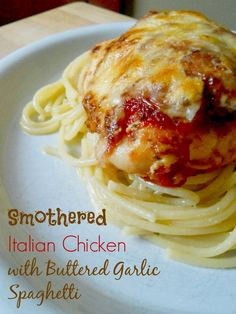 smothered italian chicken with buttered garlic spaghetti!!