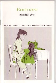 Kenmore Sewing Machine..   I have this machine and book.  I still refer to it for help.