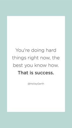 You're doing hard things right now, the best you know how. That is success. Hard Day Quotes, Living With Depression, Hard Days, Word Up, Anxiety Relief, Right Now, Words Of Encouragement, Quote Of The Day, Writers