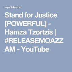Wake up Muslims!!! Stand for Justice [POWERFUL] - Hamza Tzortzis | #RELEASEMOAZZAM - YouTube