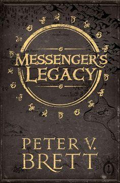 Messenger's Legacy by Peter V. Brett (Demon Cycle Novellas #2), Voyager, UK, PB, 2017
