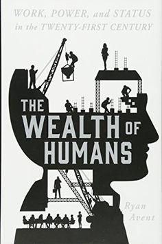 The Wealth of Humans: Work, Power, and Status in the Twen... https://www.amazon.com/dp/1250075807/ref=cm_sw_r_pi_dp_x_MFShAb06E9P9T