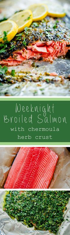 Weeknight Broiled Salmon with Chermoula Herb Crust - Easy, delicious salmon recipe that can be prepared in prepped and cooked in less than 20 minutes!