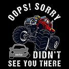 Didn't See You There Funny Monster Truck Excuse by teebazaar Funny Monsters, Big Trucks, Cool T Shirts, Birthday Gifts, Monster Trucks, Christmas Gifts, Hoodies, Birthday Presents, Xmas Gifts