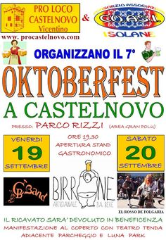 2014 Oktoberfest, Sept. 19-20, from 7:30 p.m., in Castelnovo, Isola Vicentina, about 7 miles northwest of Vicenza; food booths feature a variety of beers and Bavarian specialties; carnival rides and live music.