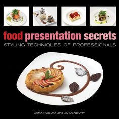 Food Presentation Secrets: Styling Techniques of Professionals by Cara Hobday http://www.amazon.com/dp/1554074916/ref=cm_sw_r_pi_dp_0OL.ub1FPSQDY