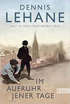 Im Aufruhr jener Tage: Roman: Amazon.de: Dennis Lehane, Sky Nonhoff: Bücher