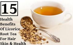 15 Health Benefits Of Licorice Root Tea For Hair Skin And Health