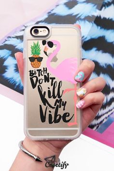 Bitch. Don't kill my vibe. Check out more designs from our #California Colors collection here >>> https://www.casetify.com/collections/california_colors#/?page=1 | @casetify