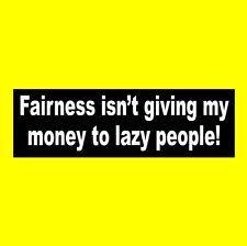 "Funny Welfare Jokes | ... ISN'T GIVING MY MONEY TO LAZY PEOPLE!"" anti-welfare BUMPER STICKER"