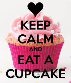 (611) KEEP CALM AND EAT A CUPCAKE - KEEP CALM AND CARRY ON Image Generator (scheduled via http://www.tailwindapp.com?utm_source=pinterest&utm_medium=twpin&utm_content=post11447816&utm_campaign=scheduler_attribution)