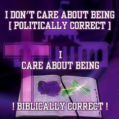 I only care about being Biblically correct
