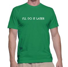 I'll Do It Later Men's Humorous Funny Short by RedtopDesigns