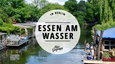 Hier kann man in BERLIN gut und sehr schön in Wassernähe essen. (Cool Places Tips)