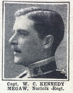Captain William Megaw who served as the Adjutant in the 1/Norfolks in the Ypres Salient who was killed by shellfire at Hill 60 on 31st March 1915