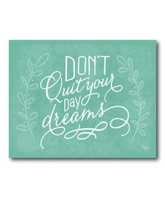 Look what I found on #zulily! 'Don't Quit' Wrapped Canvas by COURTSIDE MARKET #zulilyfinds