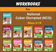 National Cyber Olympiad (NCO) Workbooks for correct study of Computer Olympiad exam.