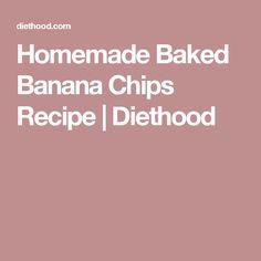 Homemade Baked Banana Chips Recipe | Diethood