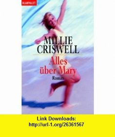 Alles �ber Mary. (9783442355808) Millie Criswell , ISBN-10: 344235580X  , ISBN-13: 978-3442355808 ,  , tutorials , pdf , ebook , torrent , downloads , rapidshare , filesonic , hotfile , megaupload , fileserve