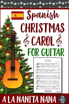 "This SPANISH CHRISTMAS CAROL FOR BEGINNING GUITAR resource includes the public domain Spanish Christmas carol ""A La Nanita Nana,"" arranged by me for beginning guitar. The song is arranged with simple, beginner-friendly chords, as well as tablature to help students learn the songs quickly. The TAB has stick notation to help students learn and play rhythms accurately. #TheMusicFox #christmas"