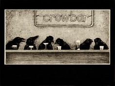 'Crow Bar'::by Art Bullas
