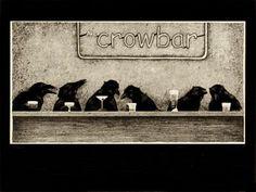 'Crow Bar'::by Art Bullas