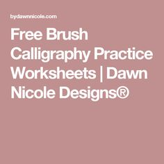 Free Brush Calligraphy Practice Worksheets | Dawn Nicole Designs®