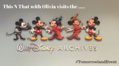 This n  That with Olivia visits the Walt Disney Archives #TomorrowlandEvent