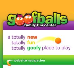 Goofballs - Family Fun Center!