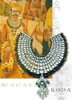 The famous Baroda Diamond Necklace. This magnificent ceremonial necklace with diamonds and emeralds was worn by the Maharaja (King) of Baroda in the 1860s. It was said to have been broken up in the 1940s to provide stones for anklets for the new Maharani (Queen) of Baroda, Sita Devi.