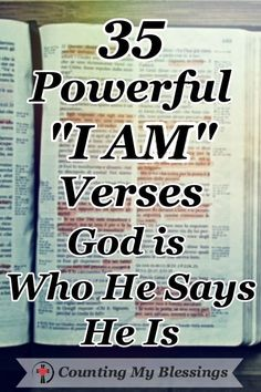 "35 Powerful ""I Am"" Verses - God Is Who He Says He Is - Counting My Blessings To know ""the peace that goes beyond understanding,"" you and I have to know and trust the ""I AM"" who gives true peace. We need to know God is who He says He is. Bible Prayers, Jesus Bible, Bible Scriptures, God Jesus, Jesus Christ, Christian Life, Christian Quotes, Christian Living, Christian Messages"
