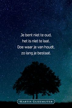 Quotes Inspirational Life Wise Words New Ideas Dutch Quotes, New Quotes, Change Quotes, Family Quotes, Words Quotes, Happy Quotes, Wise Words, Inspirational Quotes, Sayings