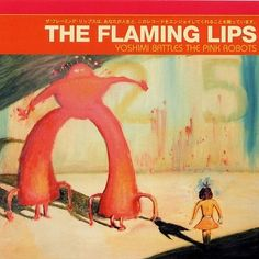 The Flaming Lips - Yoshimi Battles The Pink Robots (2002) - http://cpasbien.pl/the-flaming-lips-yoshimi-battles-the-pink-robots-2002/