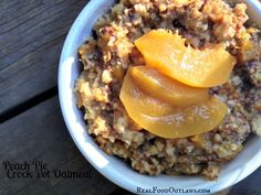 Peach Pie Crock Pot Oatmeal- (soaked the morning before then cooked all night) need a smaller crock-pot