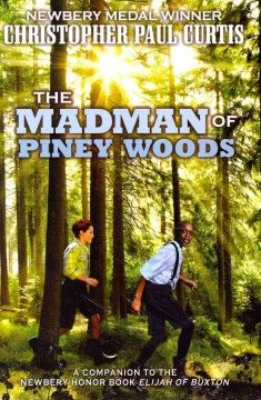 """The Madman of Piney Woods by Christopher Paul Curtis. Can be read separate from the author's companion book Elijah of Buxton - but it is most affecting if you've read """"Elijah"""" first. He's Miss Liz's favorite children's author around, a must-read! Historical Fiction Books, Fiction And Nonfiction, Newbery Medal, Wood Book, Children's Picture Books, Ya Books, Mad Men, Childrens Books, Novels"""