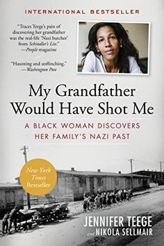 My Grandfather Would Have Shot Me: A Black Woman Discover...