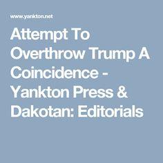 Attempt To Overthrow Trump A Coincidence - Yankton Press & Dakotan: Editorials