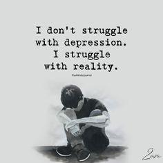 I Don't Struggle With Depression - https://themindsjournal.com/dont-struggle-depression/