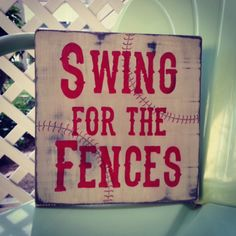 Swing for the Fences Baseball Sign