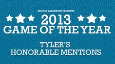 2013 Game of the Year Awards: Tyler's Honorable Mentions