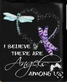 Blue and purple dragonfly prophetic art. Quote, I believe there are angels among us. Dragonfly Quotes, Dragonfly Art, Dragonfly Tattoo, Dragonfly Drawing, Dragonfly Painting, Dragonfly Images, Butterfly Quotes, Great Quotes, Me Quotes